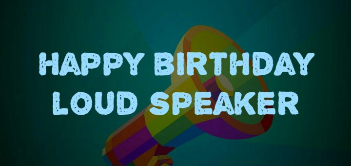 Happy Birthday Loud Speaker